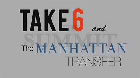 Take 6 and the Manhattan Transfer: The Summit